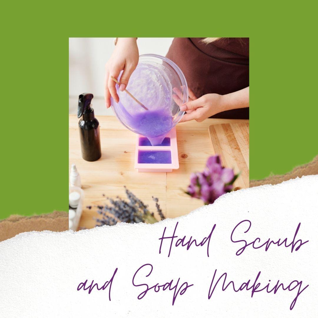 Hand Scrub and Soap Making
